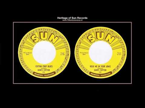 (1954) Sun 206 (0:00) ''Cotton Crop Blues'' B/w (2:59) ''Hold Me In Your Hands'' James Cotton