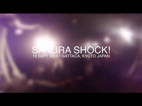 SAKURA SHOCK | 15 SEPT 2016 @ GATTACA, KYOTO JAPAN
