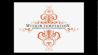 Within Temptation - Where Is The Edge (Instrumental)