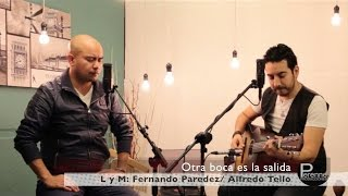 OTRA BOCA ES LA SALIDA - Fernando Paredez Ft. Alfredo Tello [Acústico] YouTube Videos