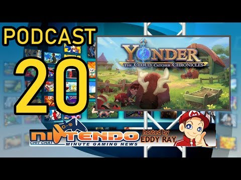 Nintendo Chit Chat's Minute Gaming News - Broadcast EP 20 - Yonder: The Cloud Catcher Chronicles