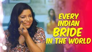 Every Indian Bride In The World #BeingIndian