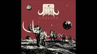 Acid Mammoth - Caravan (Full Album 2021)