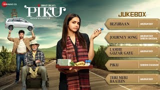 Piku Audio Jukebox | Deepika Padukone, Irrfan Khan & Amitabh Bachchan