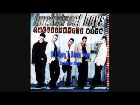 Backstreet Boys - If I Don't Have You (HQ)