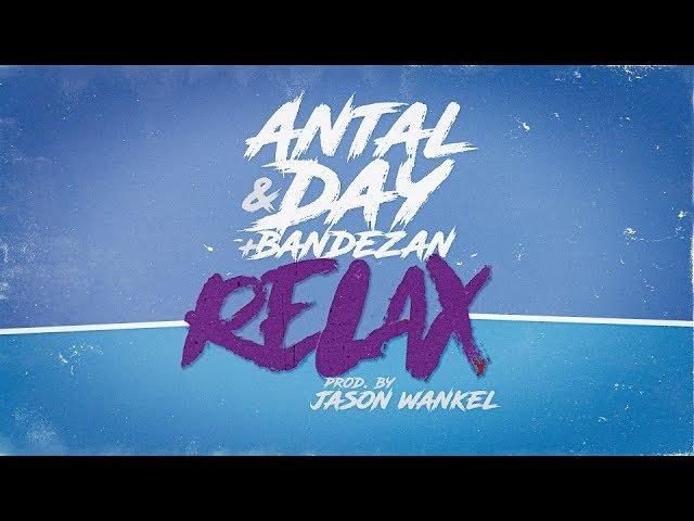 Antal Day - Relax ft Bandezan