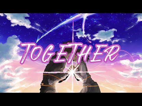 【Nightcore】 Sia - Together || lyrics