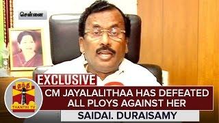 """CM Jayalalithaa has won defeating all Ploys against her"" – Saidai Duraisamy   Exclusive"