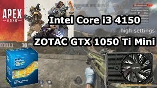 Intel Core I3 4150 GeForce GTX 1050 Ti Apex Legends High Med Low Settings 1080p 8GB RAM