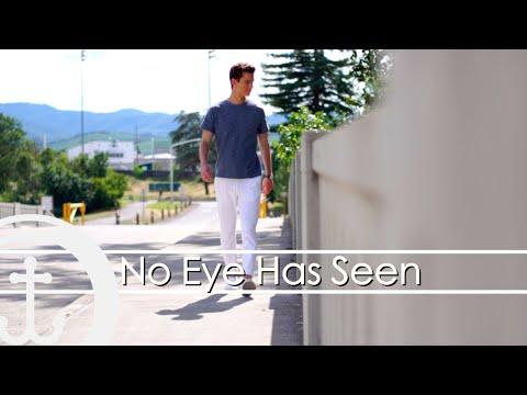 No Eye Has Seen - With Ben Courson