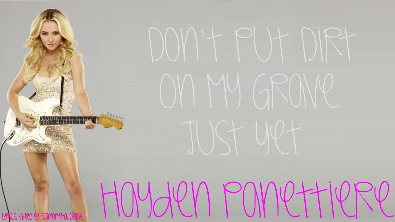 Don't Put Dirt On My G... Hayden Panettiere Lyrics