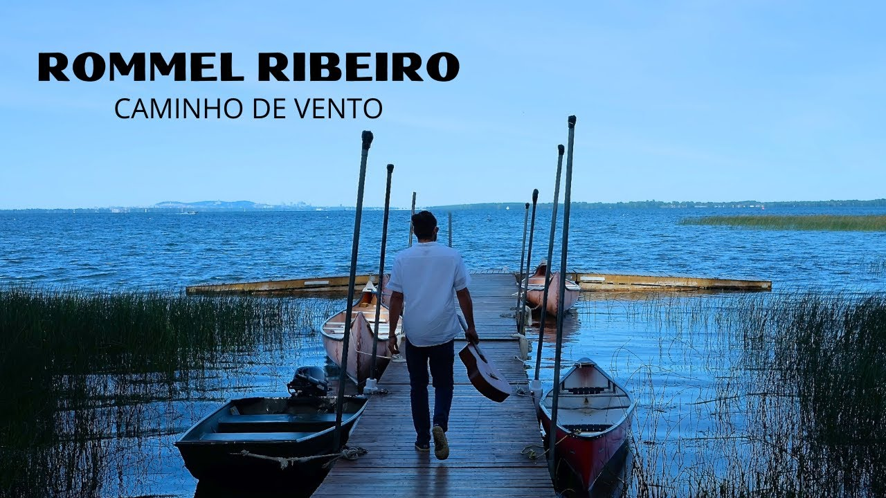 video: Rommel Ribeiro - Caminho de Vento