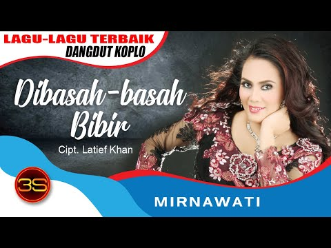 Mirnawati - Dibasah Basah Bibir [Official Music Video]