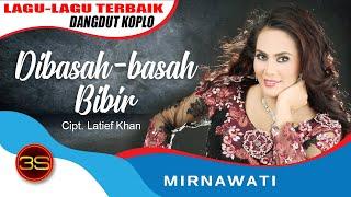 Mirnawati - Dibasah Basah Bibir [Official Music Video]