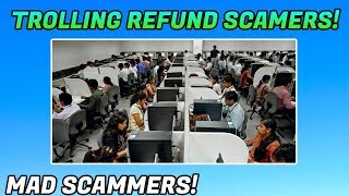 TROLLING REFUND SCAMMERS! (MAD)