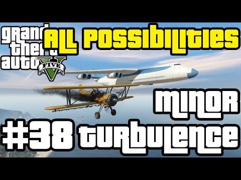 GTA V - Minor Turbulence (All Possibilities)