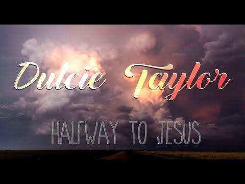 Dulcie Taylor -  Halfway to Jesus Mp3