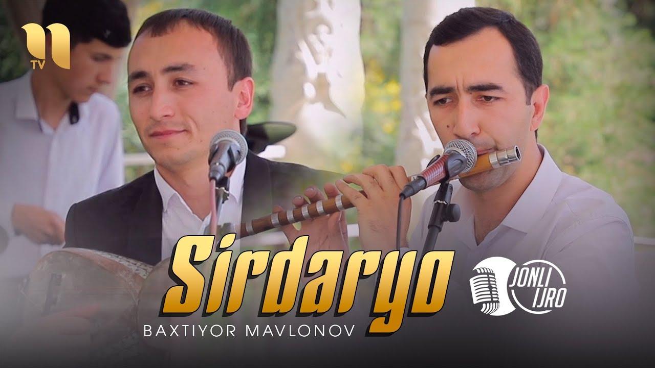 Baxtiyor Mavlonov - Sirdaryo | Бахтиёр Мавлонов - Сирдарё (jonli ijro)
