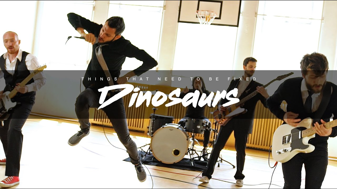Things That Need To Be Fixed - Dinosaurs (Official Video)