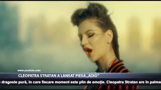 Cleopatra Stratan a lansat piesa &quot Adio&quot