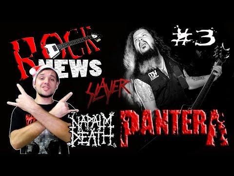 ROCK NEWS #3 - pantera l napalm death l slayer