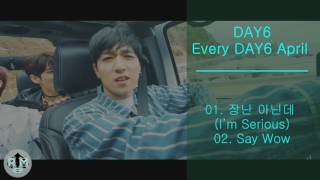 Day6 – every april link: mp3- http://fas.li/v6eup itunes- http://fas.li/wqseq track list: 01. 장난 아닌데 (i'm serious) 02. say wow 2017.04.06 bit rate: mp3-...