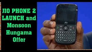 JIO PHONE 2 LAUNCH and monsoon Hungama offer