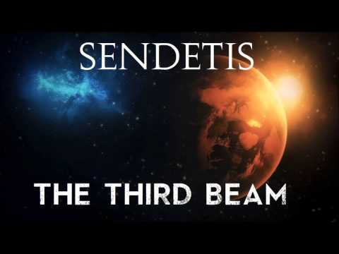 Sendetis- The Third Beam