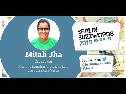 Berlin Buzzwords 18: Mitali Jha – Machine Learning for Apache Solr, Elasticsearch & Vespa on YouTube
