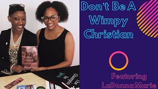 Don't Be A Wimpy Christian featuring LaDonna Marie, LaDonna Marie Books LLC