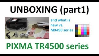PIXMA TR4500 (part1) - Unboxing and What is new vs. PIXMA MX490 series