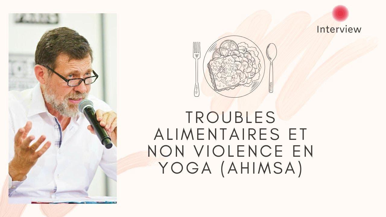 Troubles alimentaires et non violence en yoga (ahimsa)
