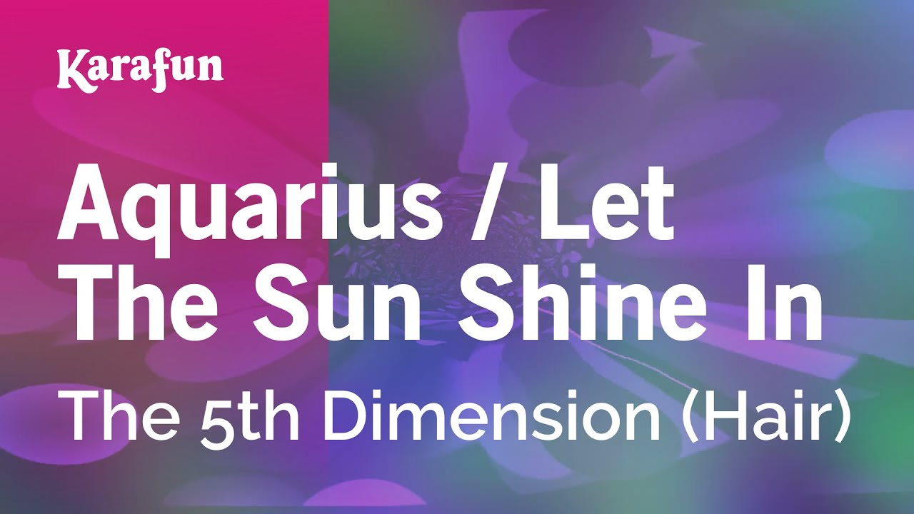 Karaoke Aquarius / Let The Sun Shine In - The 5th Dimension *