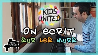 On écrit sur les murs piano cover - Kids United