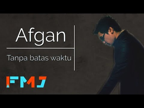 Afgan - Tanpa Batas Waktu ( Official Video Lirik )