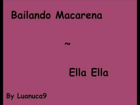 Bailando Macarena ~ Ella Ella