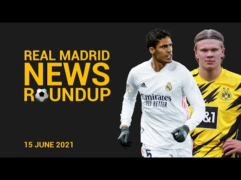 NEWS ROUNDUP: Varane decided to Leave and Erling Haaland to join Real Madrid
