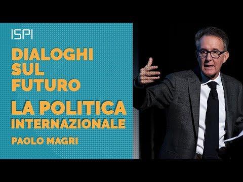 Paolo Magri | La Politica Internazionale - Dialoghi sul Futuro INTEGRALE