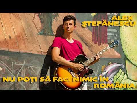 Alex Stefanescu - Nu poti sa faci nimic in Romania