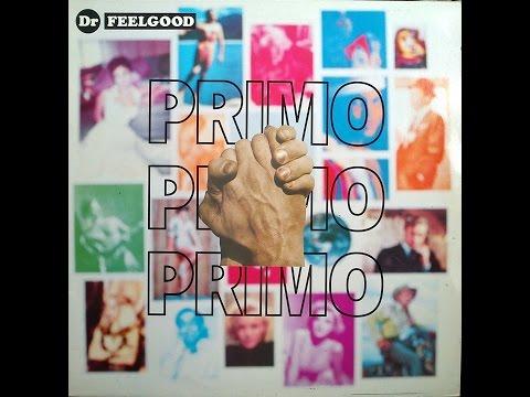 DR FEELGOOD - PRIMO  (FULL ALBUM)