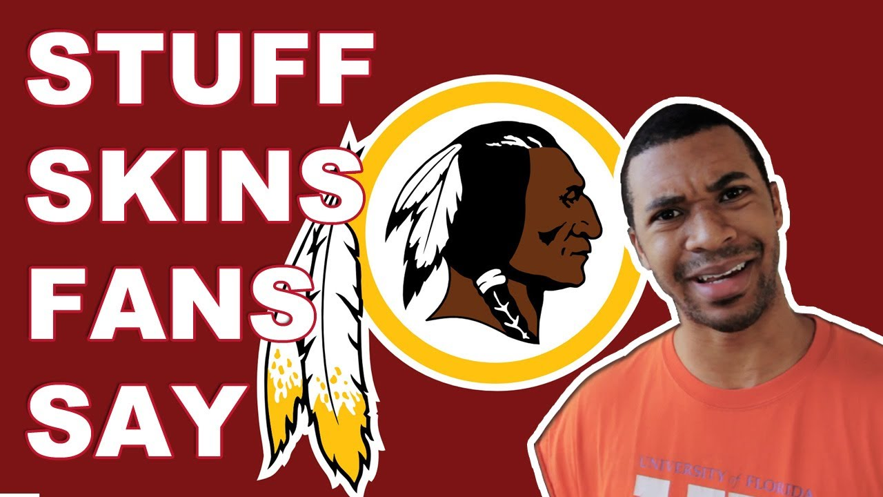 Stuff Redskins Fans Say Youtube