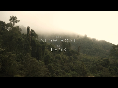 The Slow Boat to Laos // Cinematic Travel Film (Short)