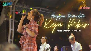 KEJU PIKIR - ANGGUN PRAMUDITA (Official Music Video) RAVI OFFICIAL