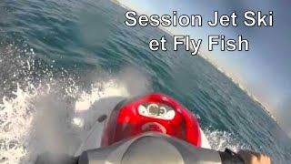 Session Jet Ski et Fly Fish [GoPro Hero 3+ 720 HD]