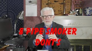 8 Things to NOT do as a Pipe Smoker