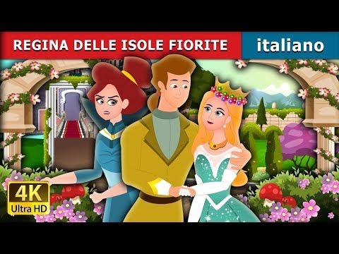 REGINA DELLE ISOLE FIORITE   Storie Per Bambini   Fiabe Italiane