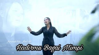 Download Lagu HADIRMU BAGAI MIMPI - Fauzi Bima   COVER by ANINDITA AULIA mp3