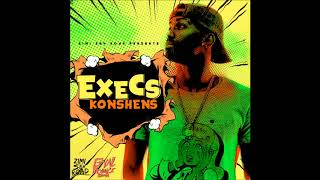 Konshens - Execs [Gyal Bounce Riddim] - December 2017