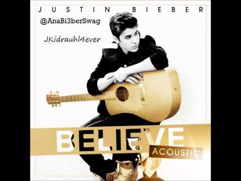 Justin Bieber - Believe Acoustic FULL ALBUM 2012 NEW! PART 2