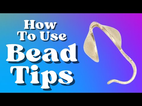Friday Findings-How to Use Bead Tips to Finish Jewelry